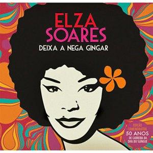 Elza Soares Deixa a Nega Gingar