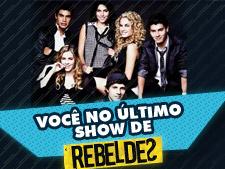 Quer ir ao último show de <i>Rebeldes</i> em São Paulo?