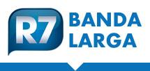 R7 Banda Larga