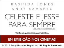<i>Celeste e Jesse para Sempre</i>: garanta já o seu ingresso!